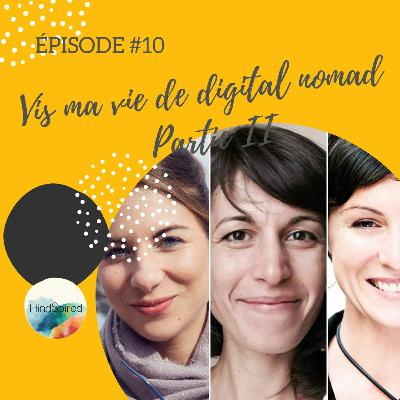 #10 – Vis ma vie de digital nomad – Partie II