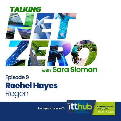 9: Talking Net Zero episode 9 - Rachel Hayes