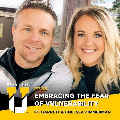 Fear Less University - Episode 35: Embracing the Fear of Vulnerability ft. The Zimmermans