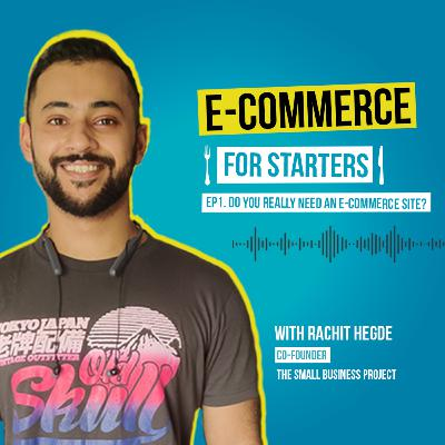 Ep. 01: Do you really need an E-Commerce Site?