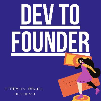 Dev to Founder EP01: What is this series about?