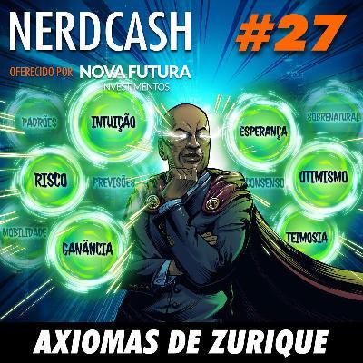 NerdCash 27 - Axiomas de Zurique