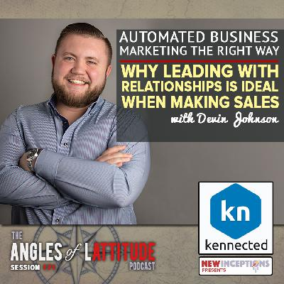 Devin Johnson –  Automated Business Marketing the Right Way: Why Leading with Relationships is Ideal When Making Sales (AoL 171)