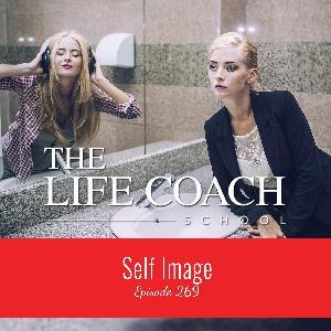 Ep #269: Self Image
