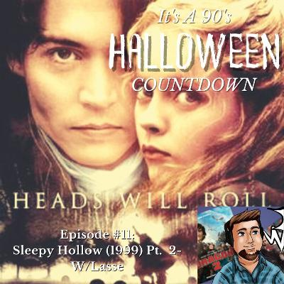 Episode 63 - Sleepy Hollow (1999) Pt.2 W/ Lasse