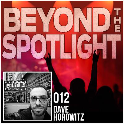 Ep. 012: Dave Horowitz - A1 at Beetlejuice