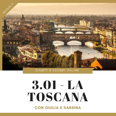 3.01 - Tour of Italian accents and dialects: Tuscany (with Giulia & Sabrina)