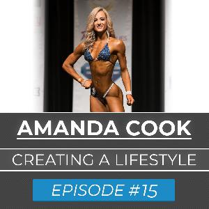 Ep. #15 : Amanda Cook | Building Your Lifestyle
