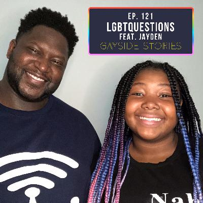Ep. 121 - LGBTQuestions (feat. Jayden)