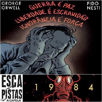 Os Escapistas #71 [À Capela] – 1984 POR GEORGE ORWELL & FIDO NESTI