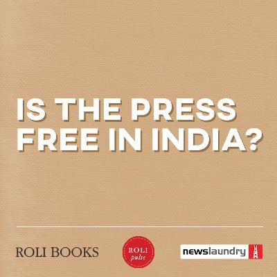 Podcast: Is the press free in India?