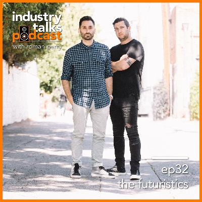 ep32 - The Futuristics: The Songwriting Secrets of a Multi-Platinum Production Duo