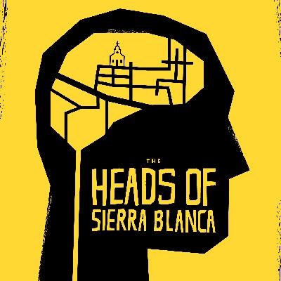 Introducing The Heads of Sierra Blanca