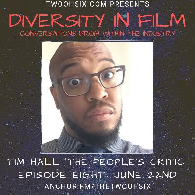 S01/E08 - Diversity in Film: A Conversation with Tim Hall