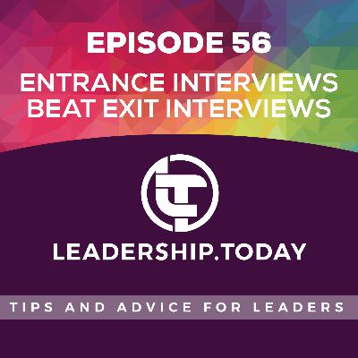 Episode 56 - Entrance Interviews Beat Exit Interviews