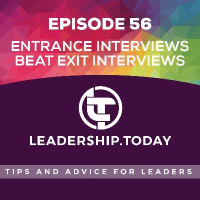 Episode 56 - Entrance Interviews Beat Exit Interviews
