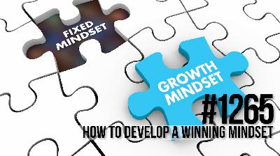 1265: How to Develop a Winning Mindset