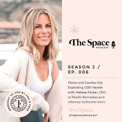 THE Space #006: Standing Out in a Sea of CBD: Differentiation, Patent Law, and More with Melissa Parker, CEO of Reed's Remedies and attorney Katherine Sales