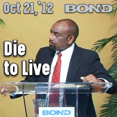 10/21/12 In Order to Live, You Must Die (Archive)