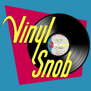 Vinyl Snob EP. 15: Confessions Of A Vinyl Addict Pt. 3