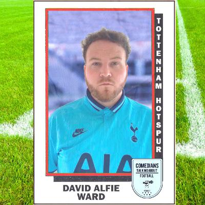 David Alfie Ward on Tottenham Hotspur - EP 5