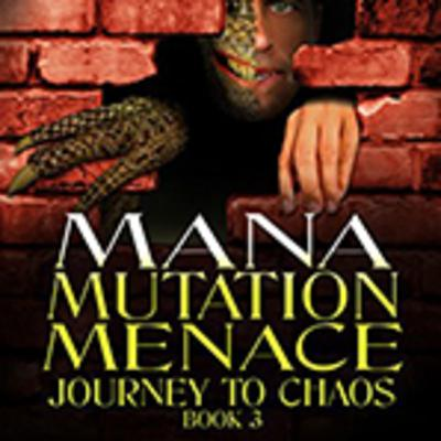 Mana Mutation Menace, by author Brian Wilkerson