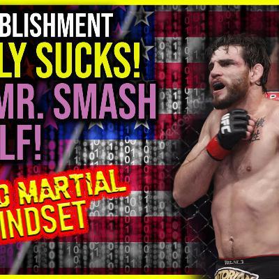 Mixed Martial Mindset: Smash The Establishment With Jon Fitch