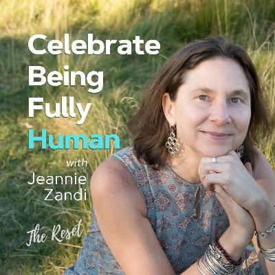 Celebrate Being Fully Human with Jeannie Zandi