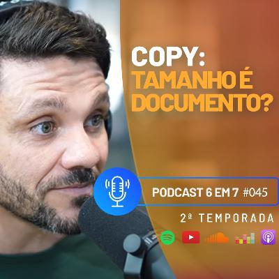 Copy: Os principais erros que você não pode cometer | Podcast 6 em 7  #45
