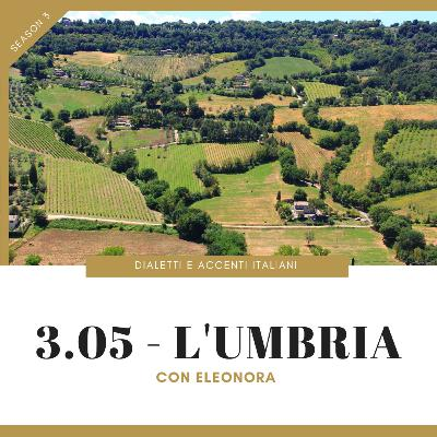 3.05 - Tour of Italian accents and dialects: Umbria (with Eleonora)