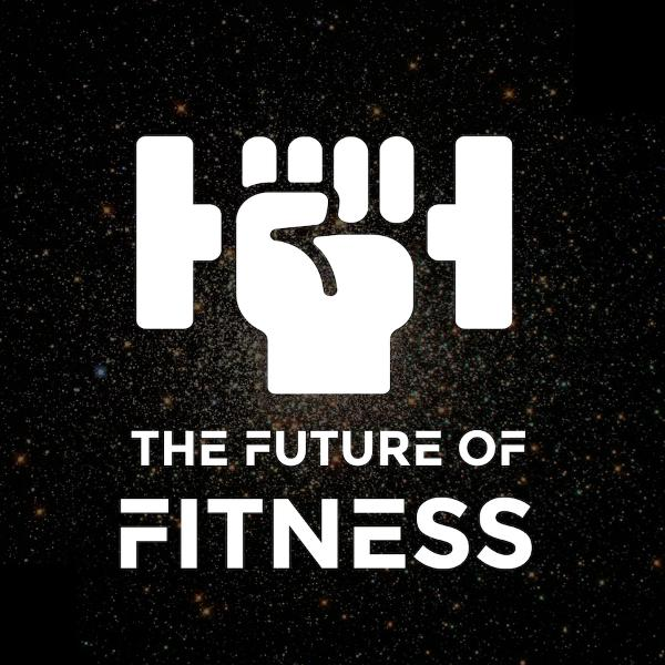 Ep. 33 - The Future of Fitness