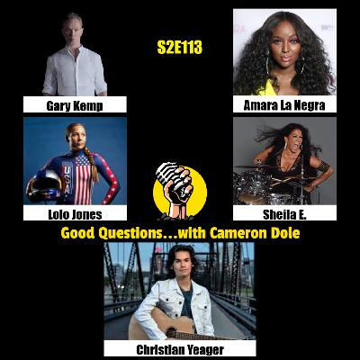 S2E113 - Gary Kemp, Lolo Jones, Amara La Negra, Sheila E., and Christian Yeager