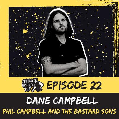 Episode 22 - Dane Campbell (Phil Campbell and the Bastard Sons)