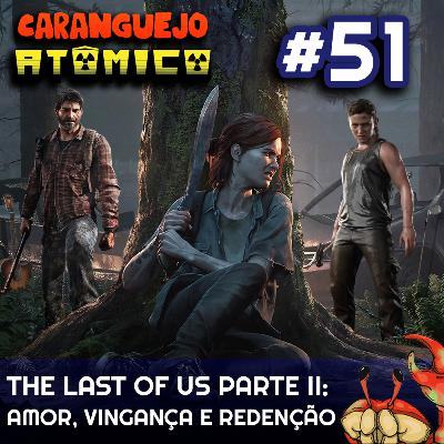 The Last Of Us parte II: Amor, vingança e redenção