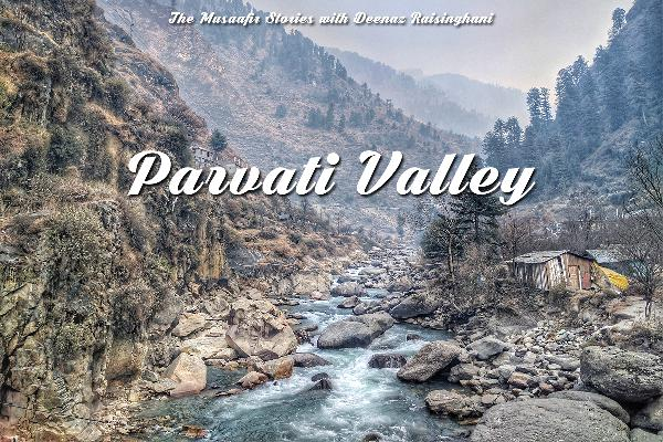 67: Explore Parvati Valley with Backpacking Indian Mama