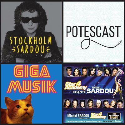 Potescast X Stockholm Sardou X Giga Musik - La Star Academy Chante Michel Sardou
