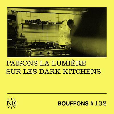 #132 - Faisons la lumière sur les dark kitchens
