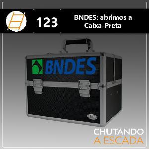 BNDES: Abrimos a caixa preta