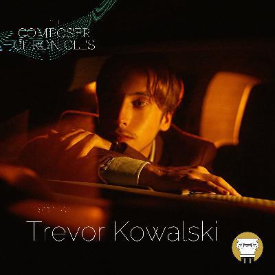 Ep. 43: Trevor Kowalski