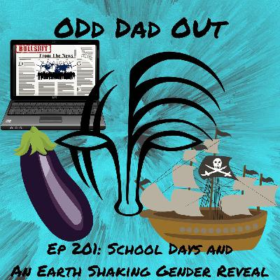 School Days and An Earth Shaking Gender Reveal: ODO 201