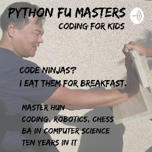 The Python Fu Masters podcast with Master Hun