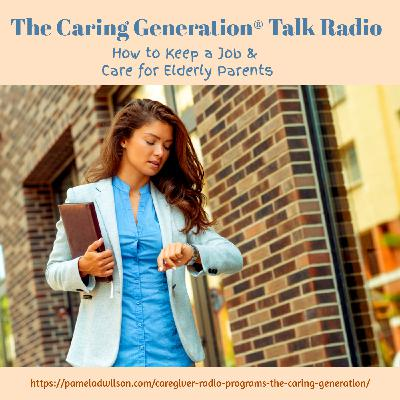 How to Keep A Job & Care for Elderly Parents