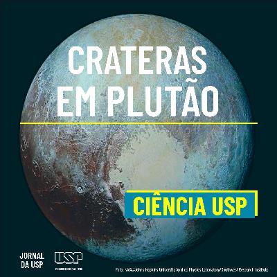 Destaque do Ciência USP #05: O que as crateras de Plutão contam sobre sua composição?