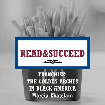 Read&Succeed   Ep 25   Franchise (2020)   Marcia Chatelain   10-27-21
