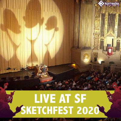 Live @ SF Sketchfest 2020!