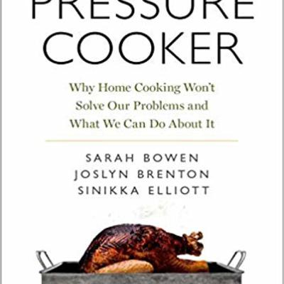 Episode 373: Pressure Cooker: Why Home Cooking Won't Solve Our Problems and What We Can Do About It