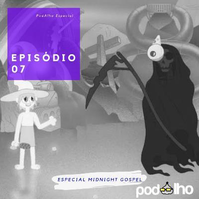 PodAlho | Midnight Gospel - O que sabemos sobre a morte?