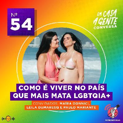 54: Como é viver no país que mais mata LGBTQIA+