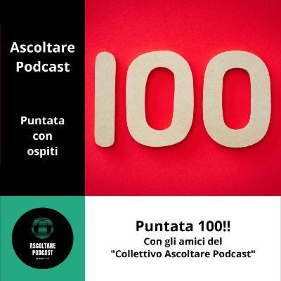 """Perchè fare e continuare un podcast, dopo 100 puntate di """"Ascoltare Podcast"""""""