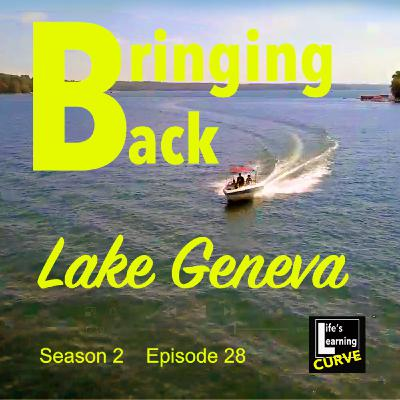Bringing Back Lake Geneva
